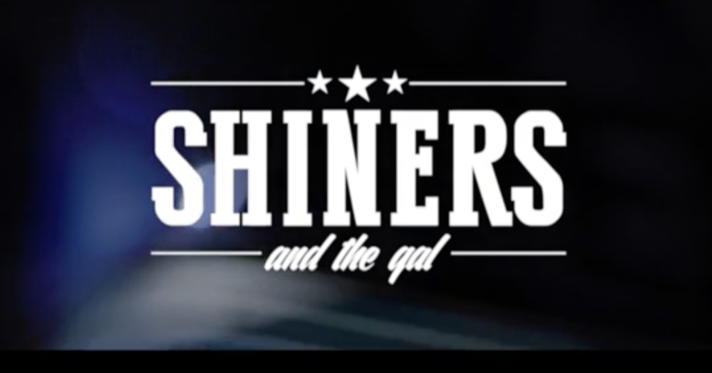 Shiners And the Gall